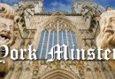 York Minster – the Magnificent Medieval Cathedral of Northern England